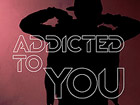 clip Addicted To You