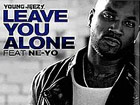 Ne-Yo Young Jeezy - Leave You Alone