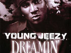 Young Jeezy - Dreamin'