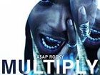 Asap Rocky - Multiply