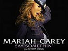 Mariah Carey Snoop Dogg - Say Somethin'